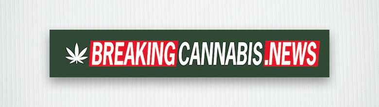 Breaking Cannabis News